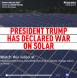 Trump War on Solar