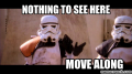 Stormtroopers nothing to see here.png