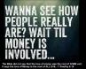Wait till money is involved